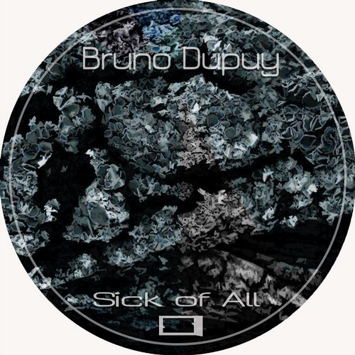 Bruno Dupuy - Sick Of All EP [QSTR 014]